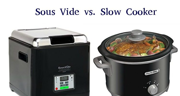 Sous Vide and Slow Cooker