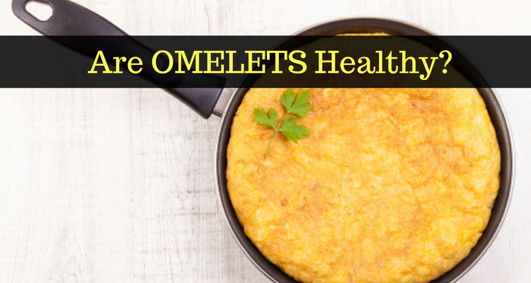 Are Omelets Healthy