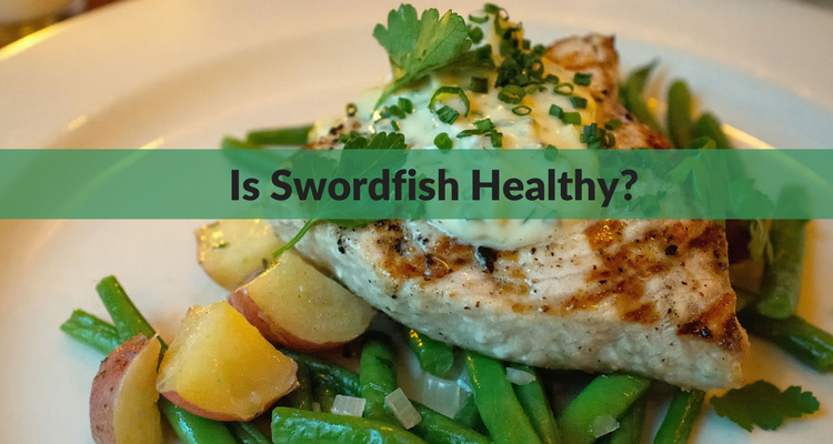 Is Swordfish Healthy